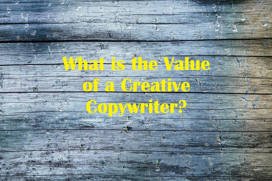 What is the Value of a Creative Copywriter