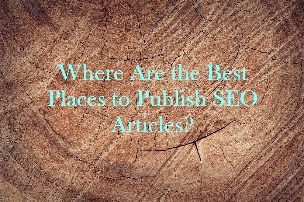 Where Are the Best Places to Publish SEO Articles