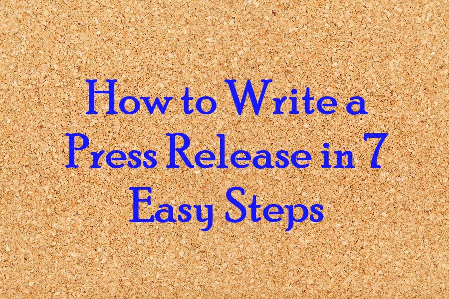 How to Write a Press Release in 7 Easy Steps