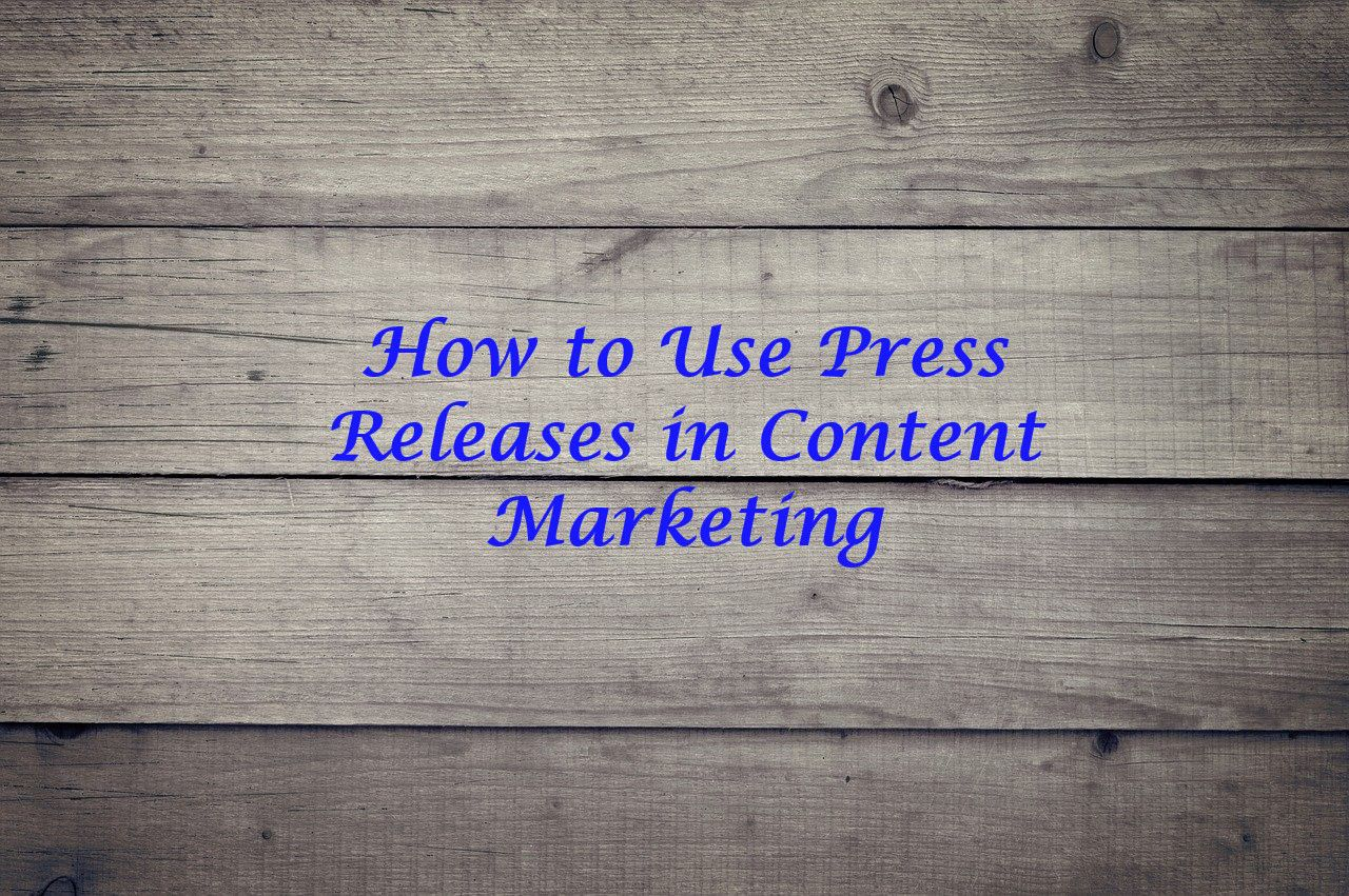 How to Use Press Releases in Content Marketing