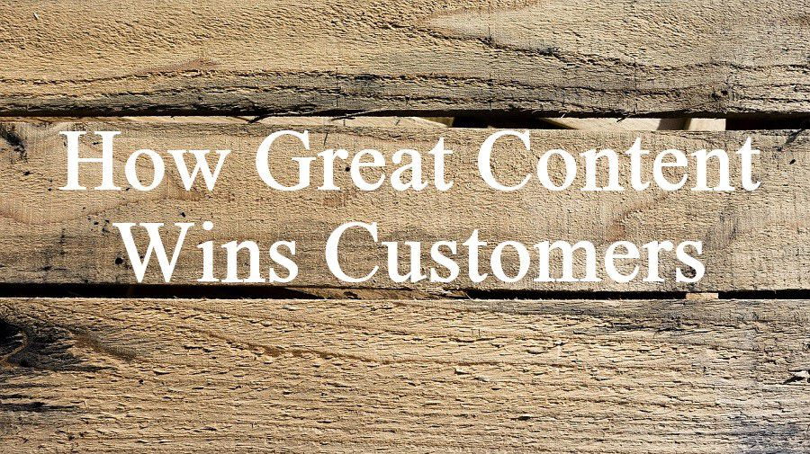 How Great Content Wins Customers