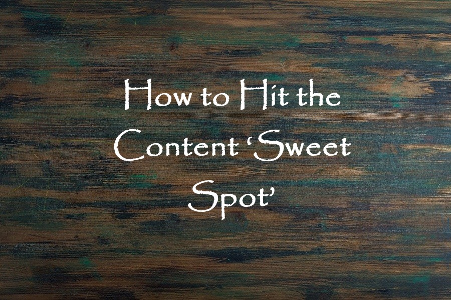 How to Hit the Content 'Sweet Spot'