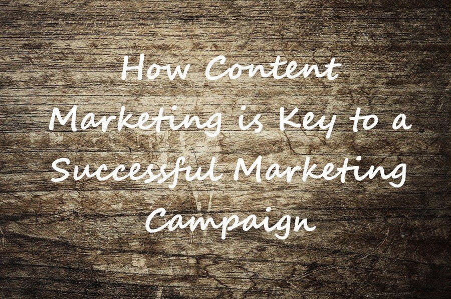 How Content Marketing is Key to a Successful Marketing Campaign