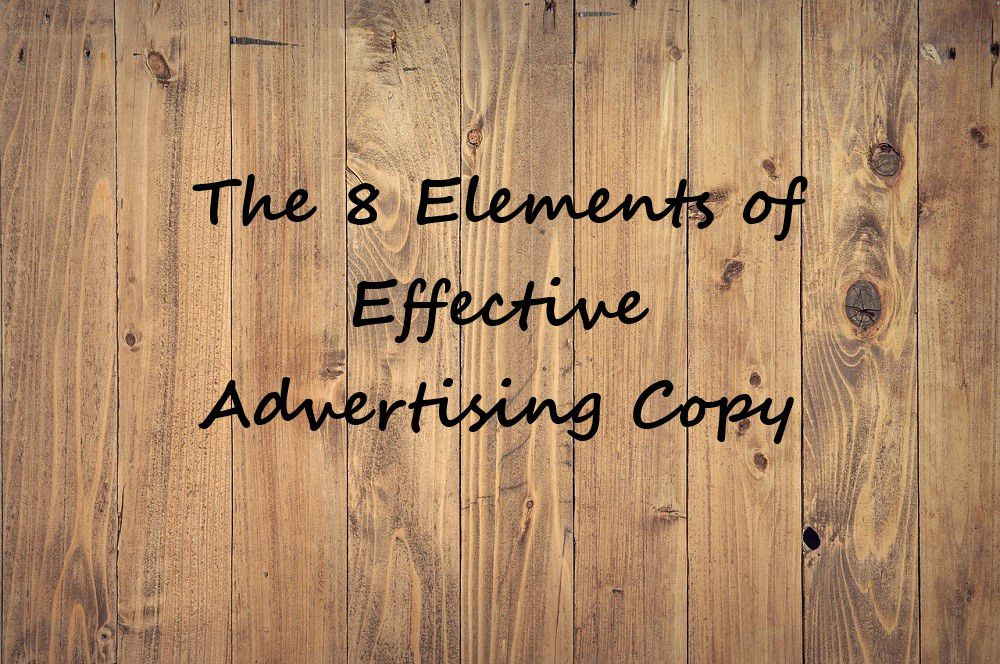 The 8 Elements of Effective Advertising Copy
