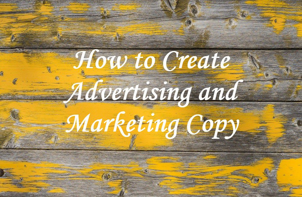 How to Create Advertising and Marketing Copy