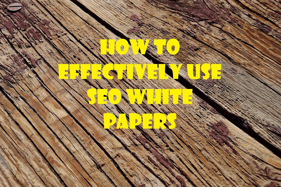 How to Effectively Use SEO White Papers