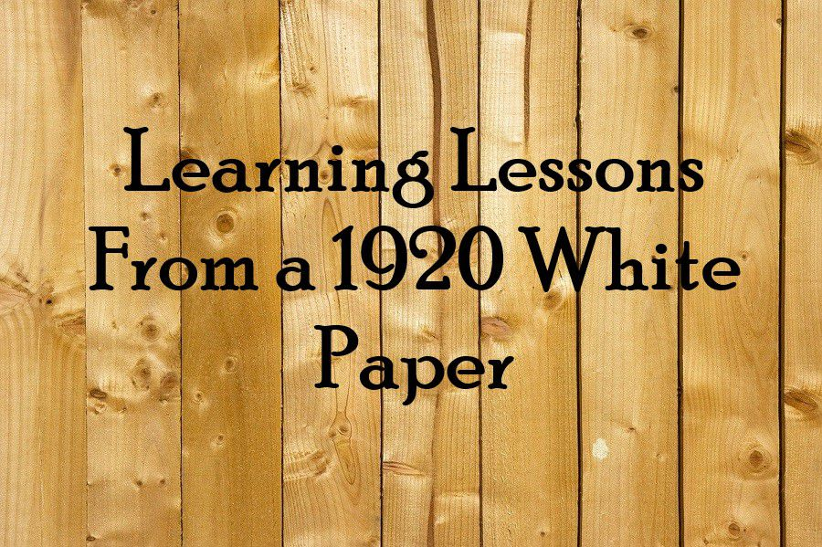 Learning Lessons From a 1920 White Paper