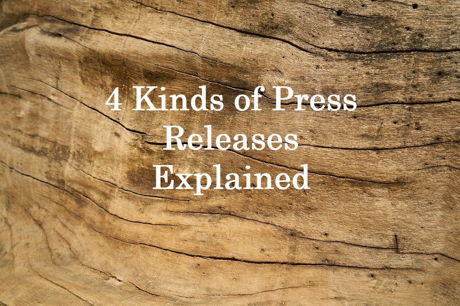 4 Kinds of Press Releases Explained