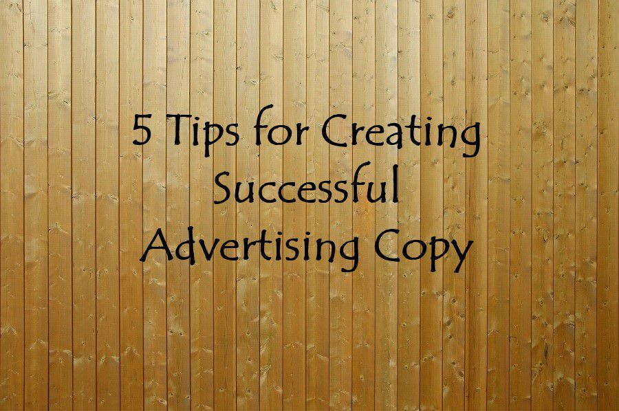 5 Tips for Creating Successful Advertising Copy